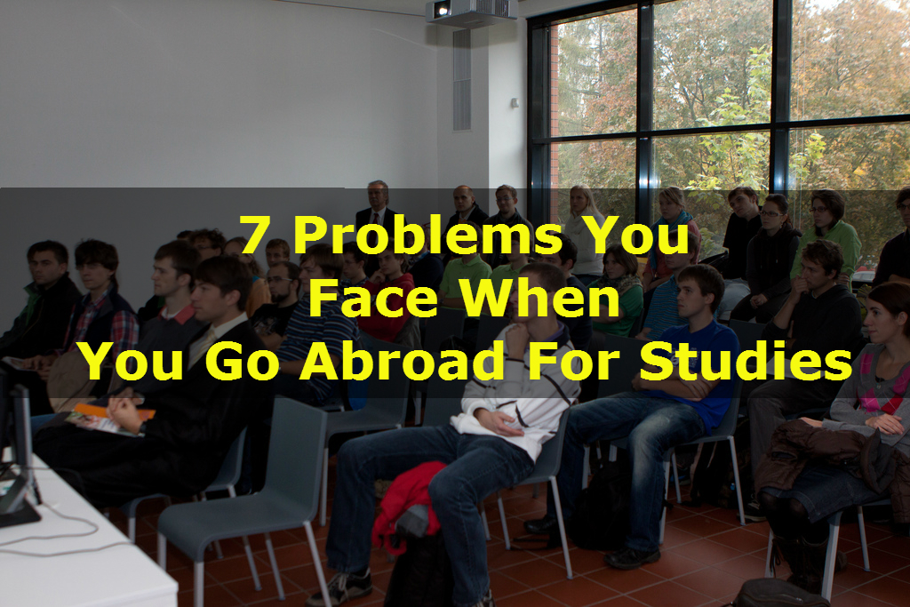 7 problems you face when you go abroad for studies