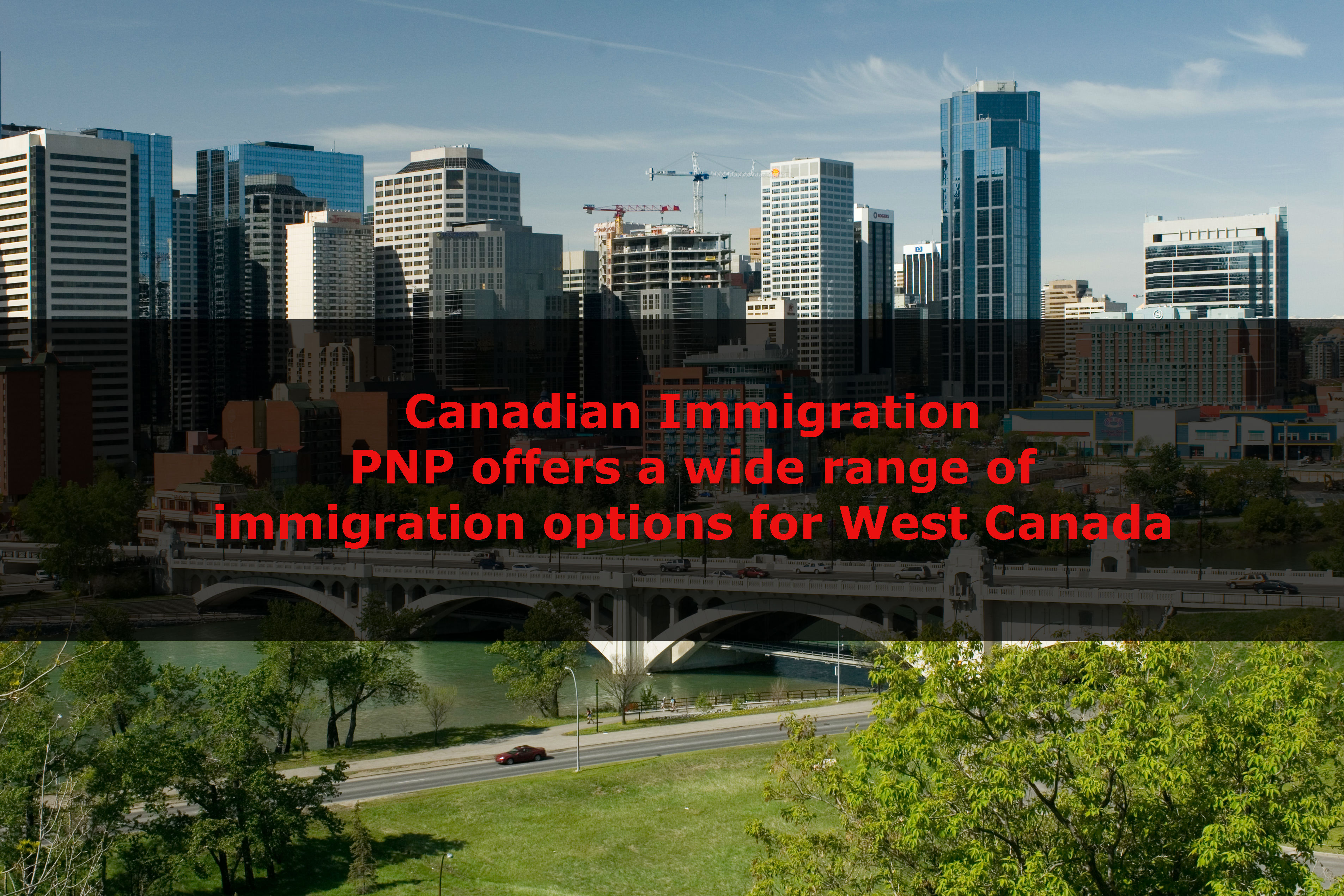 PNP offers a wide range of immigration options for West Canada
