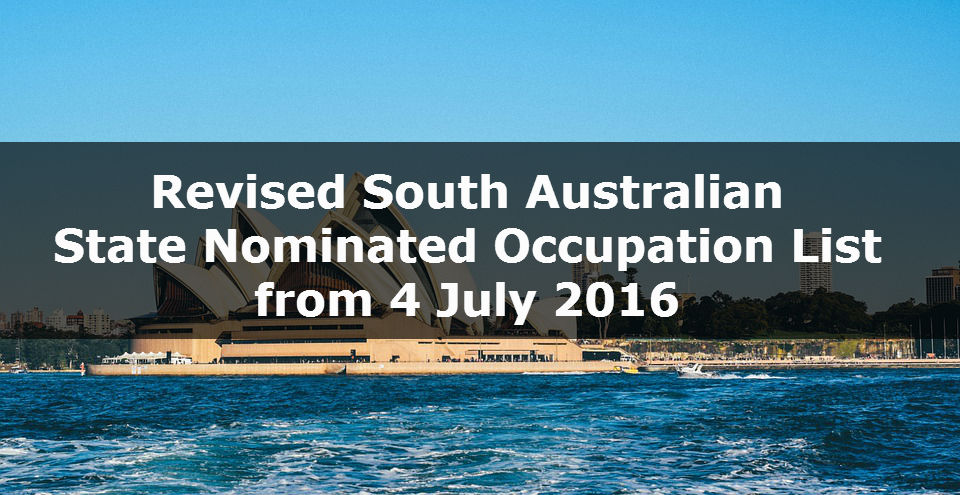 Revised South Australian State Nominated Occupation List from 4 July 2016