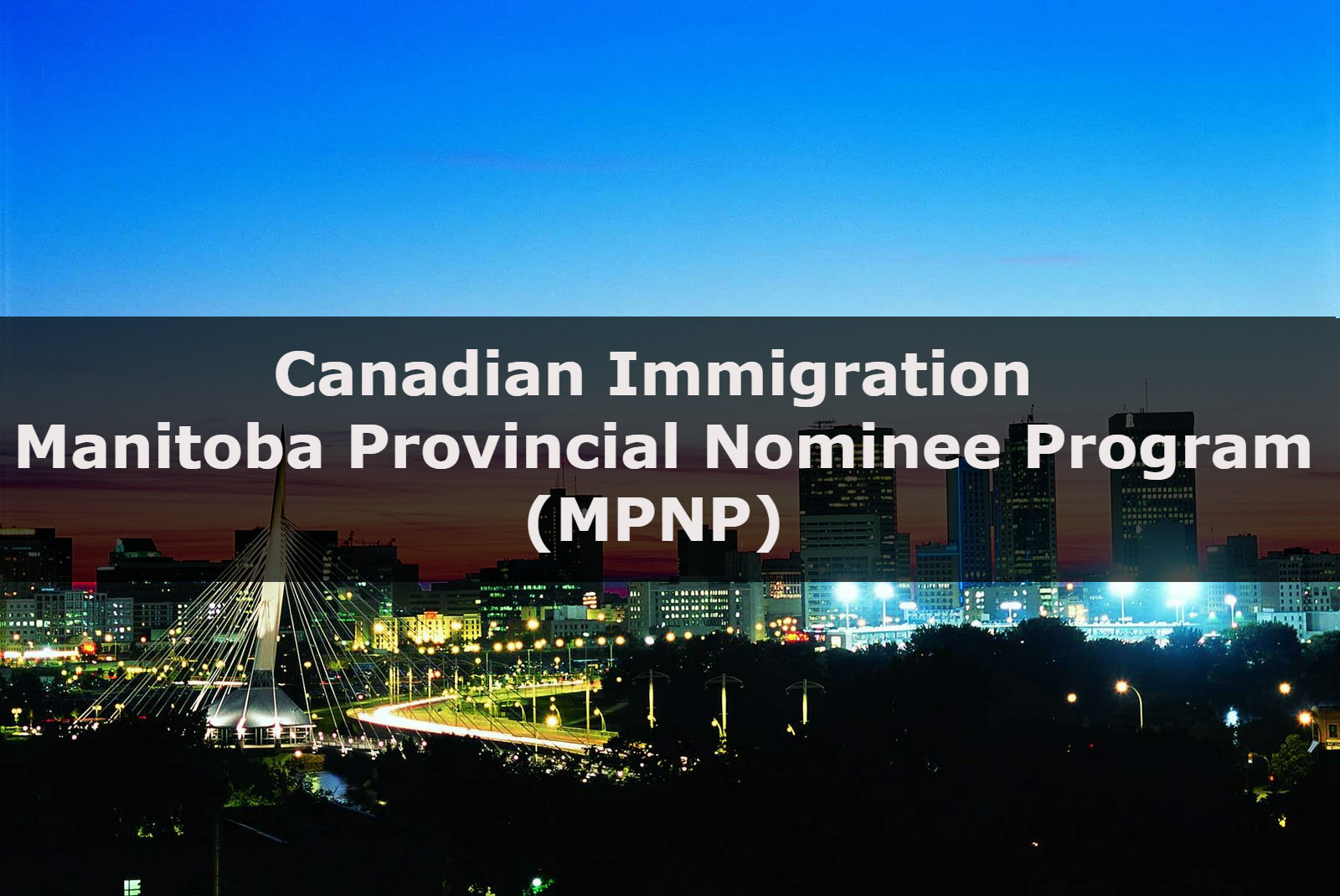 Canadian Immigration – Manitoba Provincial Nominee Program (MPNP)