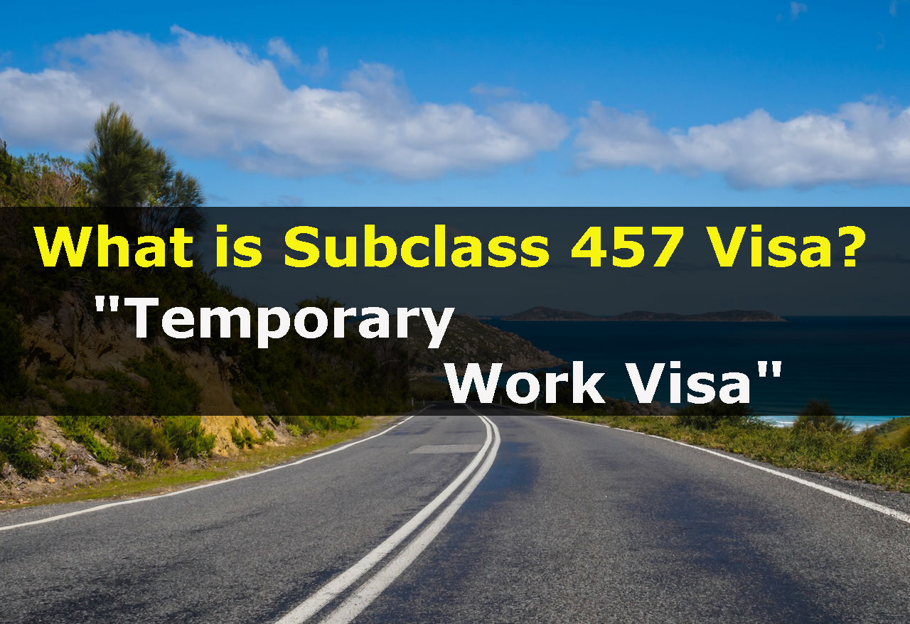 Subclass 457 - Australia Temporary Work Visa