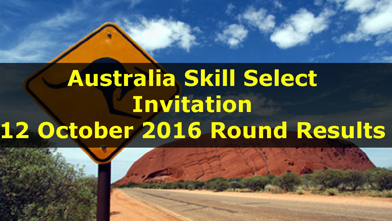 Australia skill select invitation 12 october 2016 round results australia skill select invitation 12 october 2016 round results stopboris Images