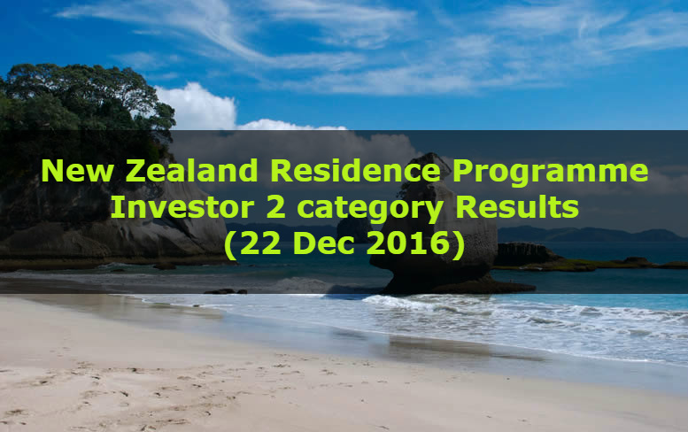 New Zealand Residence Programme – Investor 2 category Results (22 Dec 2016)