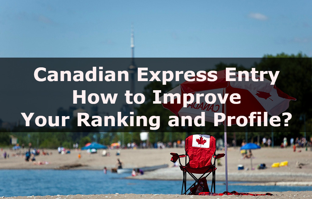 » Canadian Express Entry: How to Improve Your Ranking and ...