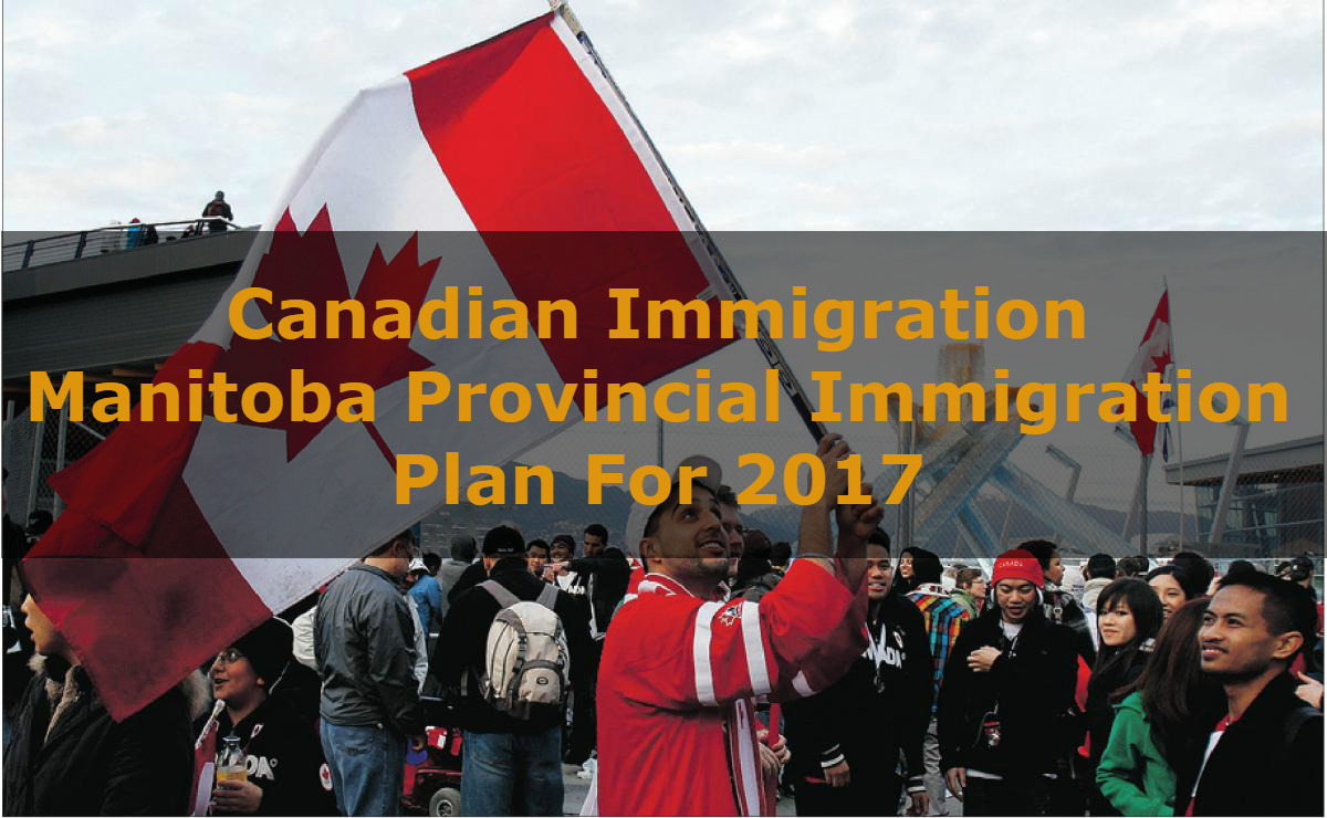 Canadian Immigration - Manitoba Provincial Immigration Plan For 2017