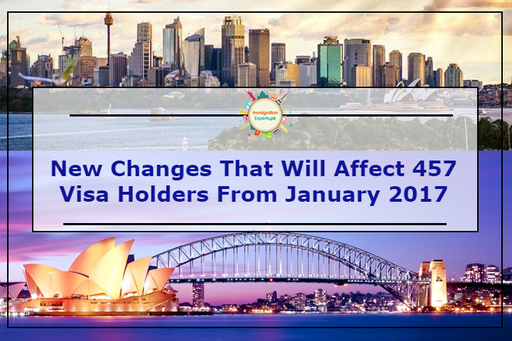 New Changes That Will Affect 457 Visa Holders From January 2017