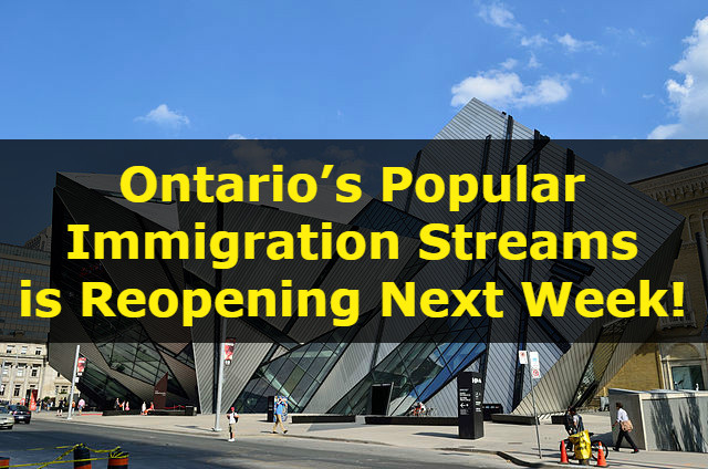 Ontario's Popular Immigration Streams is Reopening Next Week!