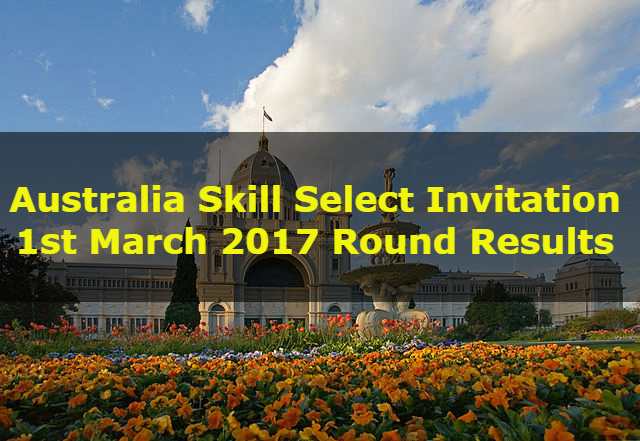 Australia Skill Select Invitation: 1st March 2017 Round Results