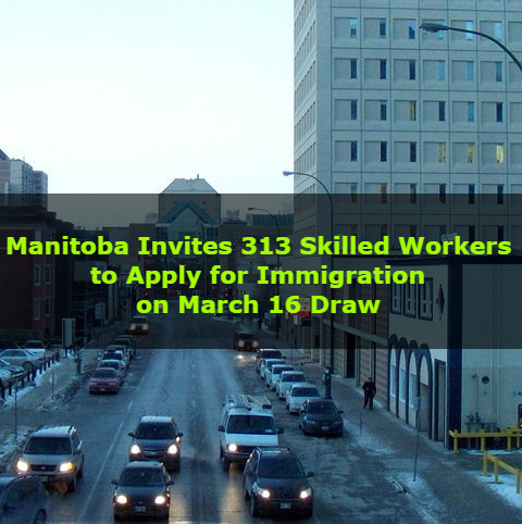 Manitoba Invites 313 Skilled Workers to Apply for Immigration on March 16 Draw