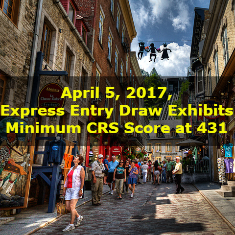 April 5, 2017, Express Entry Draw Exhibits Minimum CRS Score at 431