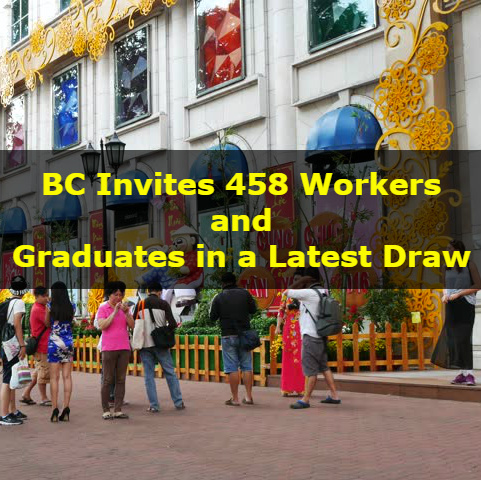 Canada - BC Invites 458 Workers and Graduates in a Latest Draw