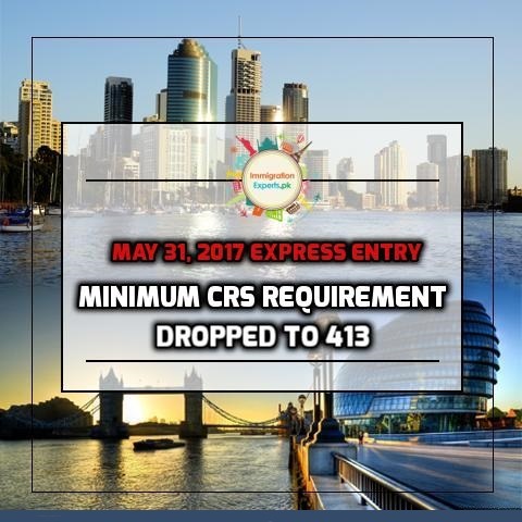 May 31, 2017, Express Entry Minimum CRS Score Requirement Dropped To 413
