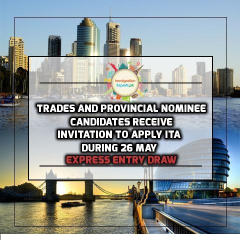 Trades and Provincial Nominee Candidates receive Invitation to Apply ITA during 26 May Express Entry Draw