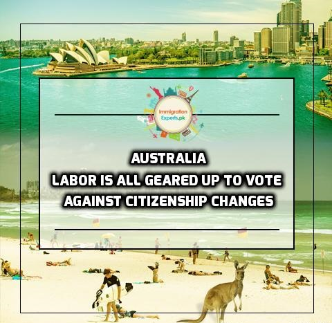 Labor is all Geared up to Vote Against Citizenship Changes