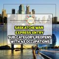 Saskatchewan Express Entry Sub-Category Reopens With 43 Occupations