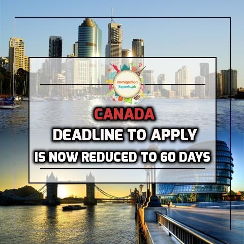Applying for Canada Immigration: The Deadline to apply Under Express Entry Stream is now reduced to 60 days