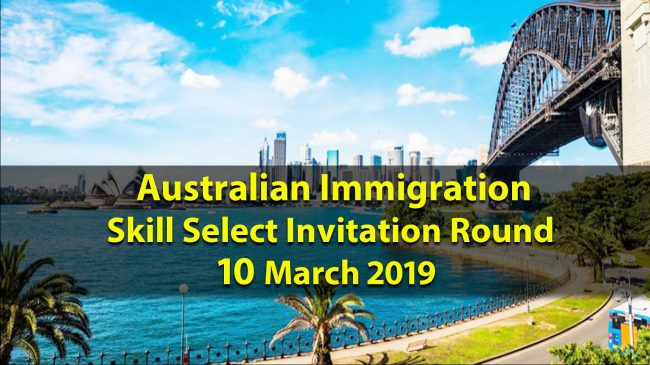 Australian Immigration – Skill Select 10 March 2019 Round Results